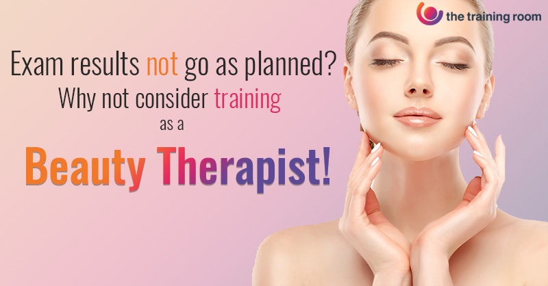 Did your exam results not go as planned? Why not consider training as a Beauty Therapist!